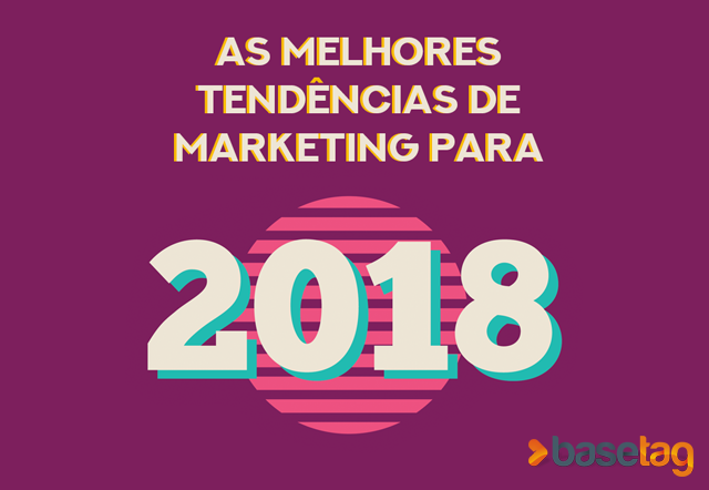 As melhores tendências de Marketing para 2018!