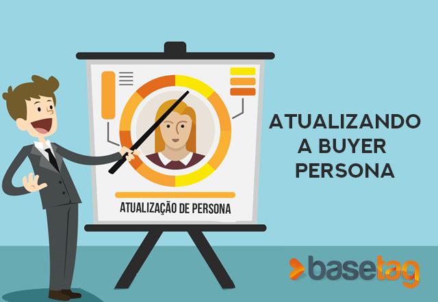 É hora de atualizar a Buyer Persona?