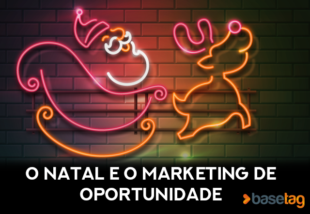 O Natal e o Marketing de Oportunidade!