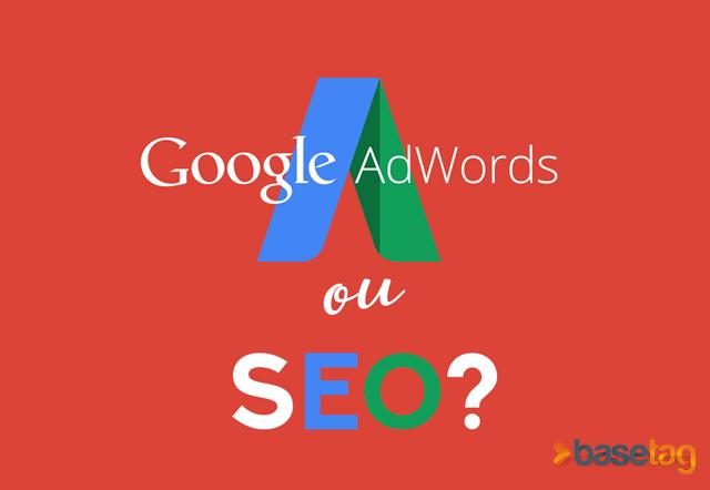 O que é melhor: Google Adwords ou SEO?
